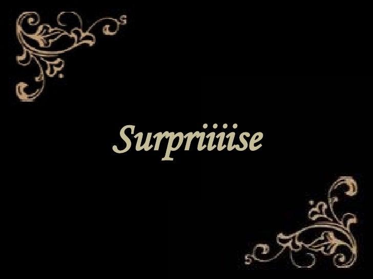 Surpriiiise