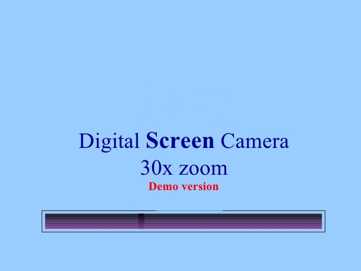Sony Digital  Screen  Camera 30x zoom Demo version Loading….