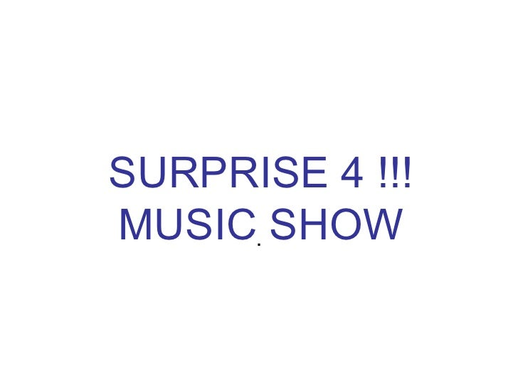 SURPRISE 4 !!!MUSIC. SHOW