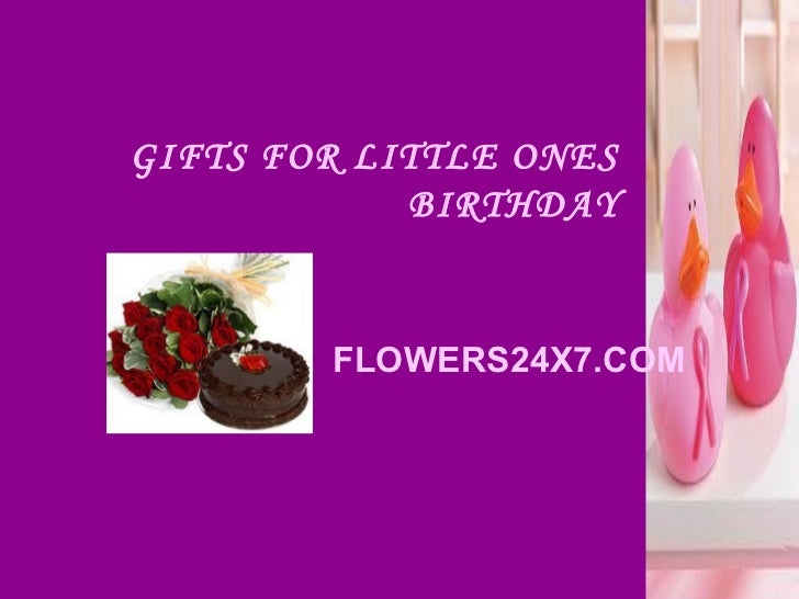 GIFTS FOR LITTLE ONES            BIRTHDAY        FLOWERS24X7.COM