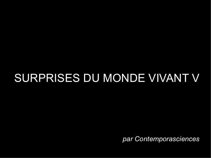SURPRISES DU MONDE VIVANT V               par Contemporasciences