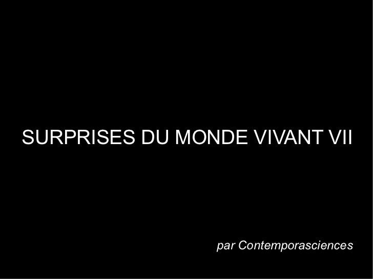 SURPRISES DU MONDE VIVANT VII                 par Contemporasciences