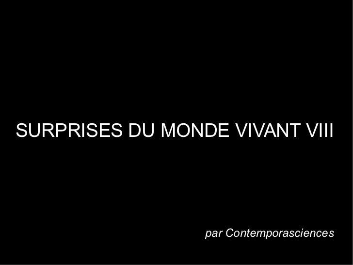 SURPRISES DU MONDE VIVANT VIII                 par Contemporasciences