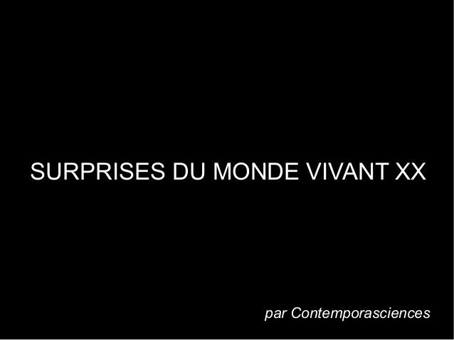 SURPRISES DU MONDE VIVANT XX                par Contemporasciences
