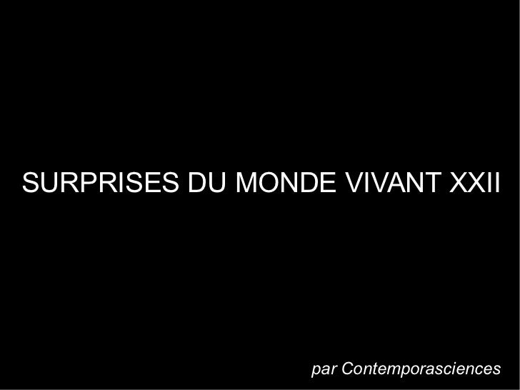 SURPRISES DU MONDE VIVANT XXII                  par Contemporasciences