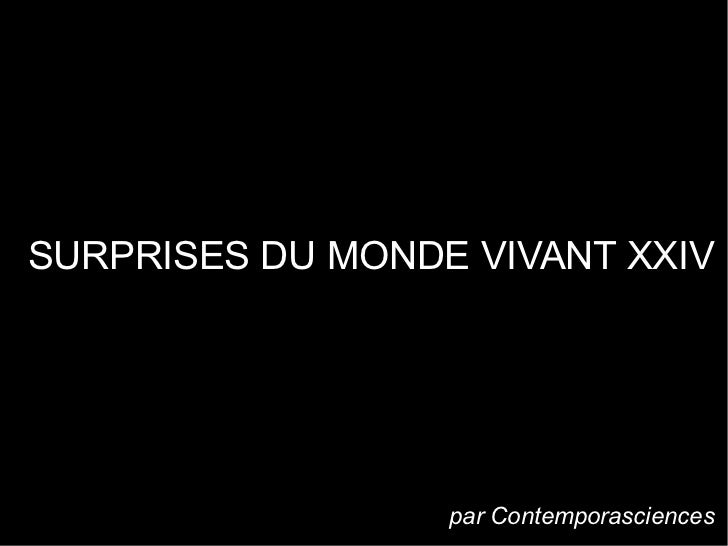 SURPRISES DU MONDE VIVANT XXIV                  par Contemporasciences