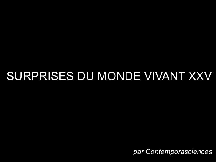 SURPRISES DU MONDE VIVANT XXV                 par Contemporasciences