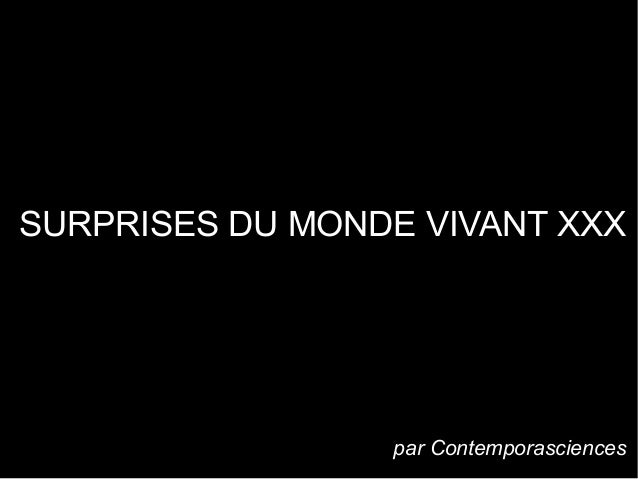 SURPRISES DU MONDE VIVANT XXX par Contemporasciences