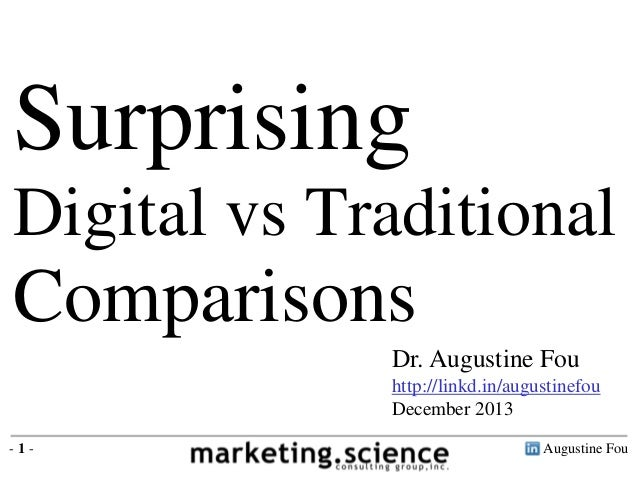 Augustine Fou- 1 - Dr. Augustine Fou http://linkd.in/augustinefou December 2013 Surprising Digital vs Traditional Comparis...