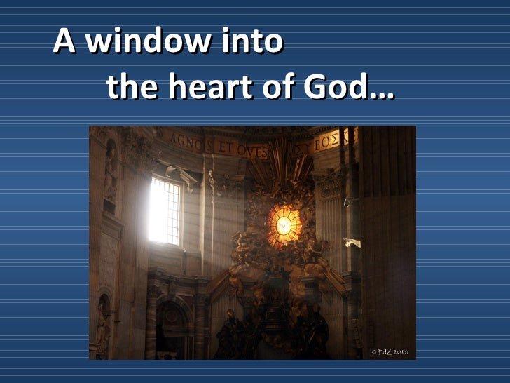 A window into   the heart of God…