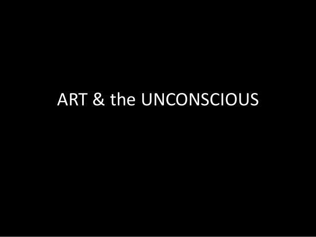 ART & the UNCONSCIOUS