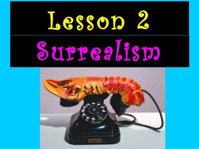 Lesson 2 Surrealism