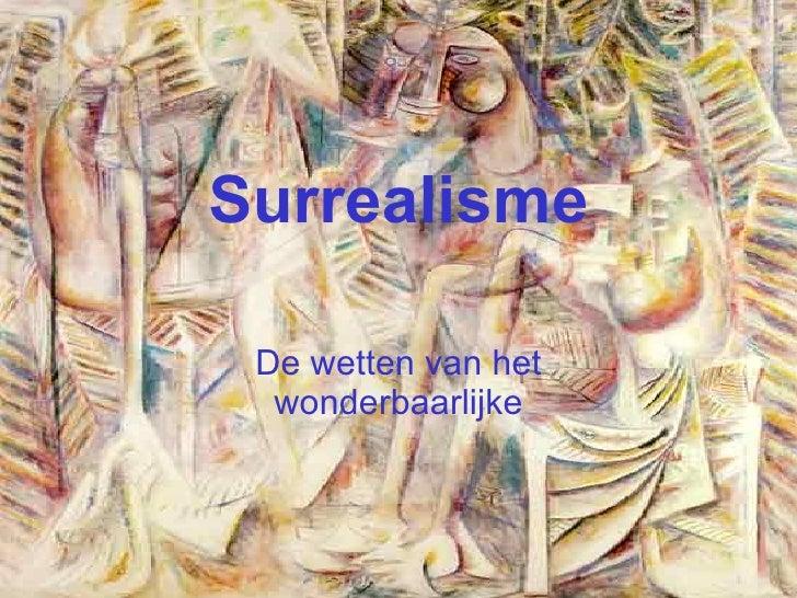 Surrealisme De wetten van het wonderbaarlijke