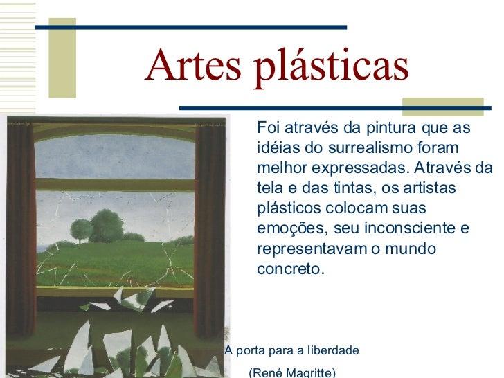 Artes plásticas O movimento artístico dividiu-se em duas correntes:  •A primeira, representada principalmente por Salvador...