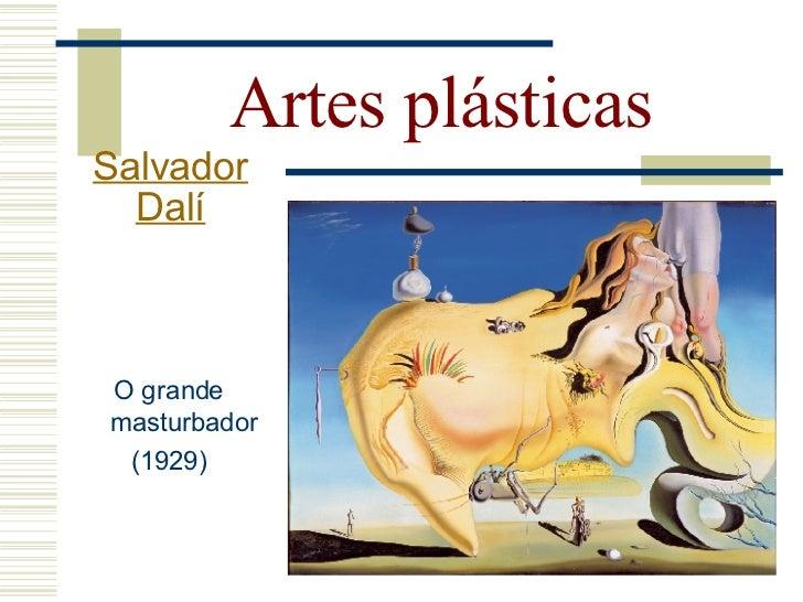 Artes plásticas   Salvador     Dalí   O grande masturbador...                                ... por outro                ...