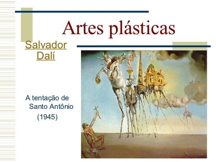 Artes plásticas Salvador   Dalí                          Última ceia (1495 -1497) Última ceia (1955)