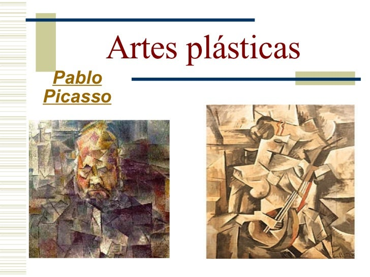 Artes plásticas   Pablo  Picasso  Cubismo Sintético (1912–1919): - marcado o primeiro uso da   colagem nas artes plástica...