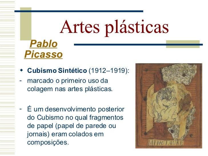 Artes plásticas     Pablo    Picasso  Picasso permaneceu neutro durante a   Primeira Guerra Mundial, a Guerra   Civil Esp...