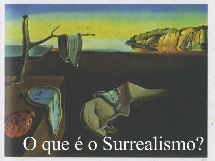 O que é Surrealismo   O surrealismo foi um movimento artístico fundado na   França, pelo poeta André Breton, na década de...