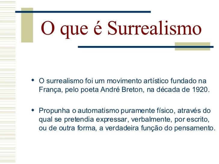 """O que é Surrealismo      Definição:        O termo """"surrealismo"""" foi tomado da obra de      Apollinaire, e significava um..."""