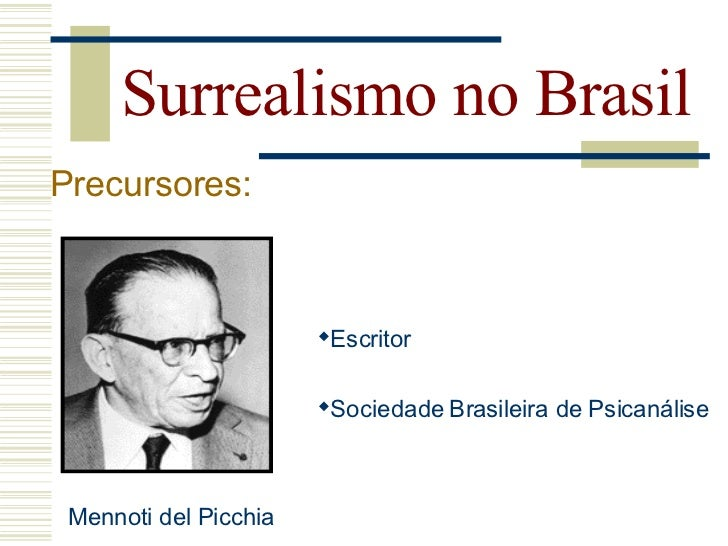 Surrealismo no Brasil Precursores: