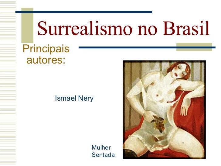 Surrealismo no Brasil Principais  autores:       Murilo Mendes (foto)     Jorge de Lima     Escritores