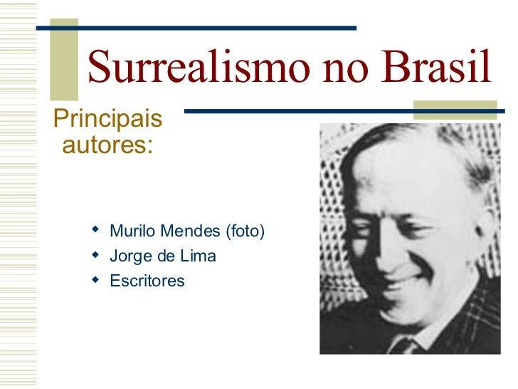 Surrealismo no Brasil Principais  autores:    Flávio de Carvalho
