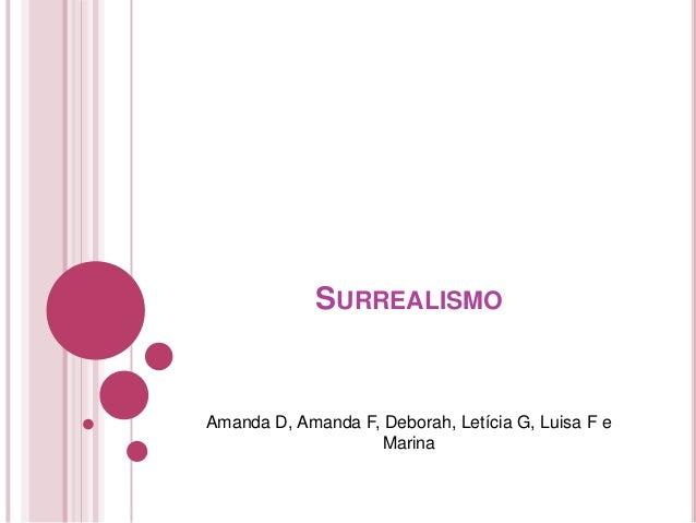 SURREALISMOAmanda D, Amanda F, Deborah, Letícia G, Luisa F e                    Marina