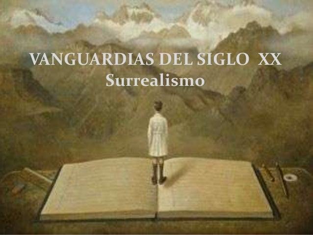 VANGUARDIAS DEL SIGLO XX Surrealismo