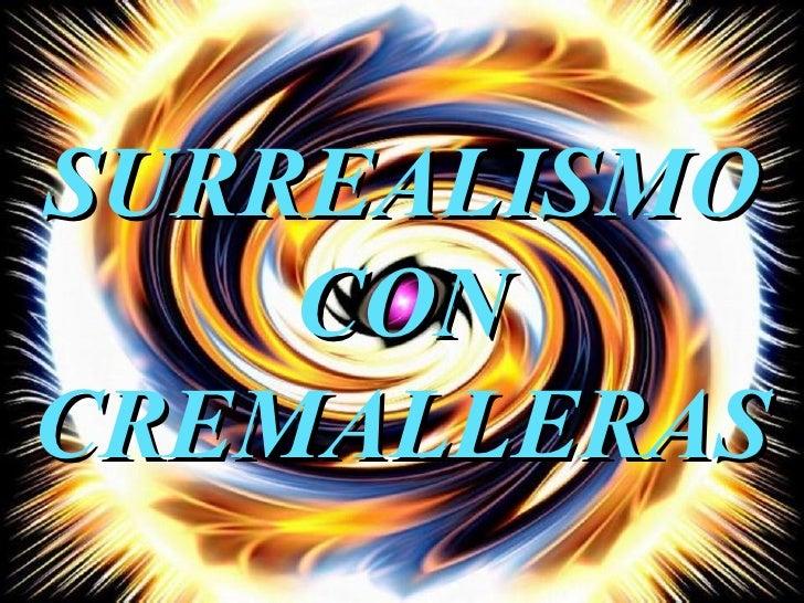 SURREALISMO CON CREMALLERAS