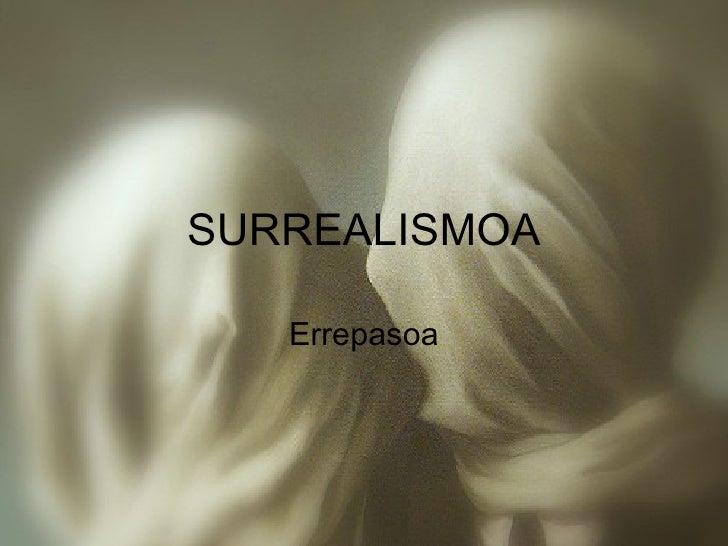 SURREALISMOA Errepasoa