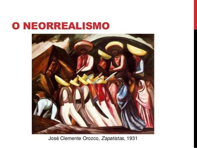 O NEORREALISMOJosé Clemente Orozco, Zapatistas, 1931