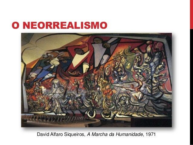 O NEORREALISMODavid Alfaro Siqueiros, A Marcha da Humanidade, 1971
