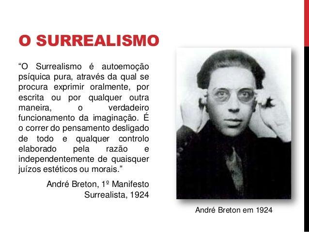"""O SURREALISMO""""O Surrealismo é autoemoçãopsíquica pura, através da qual seprocura exprimir oralmente, porescrita ou por qua..."""