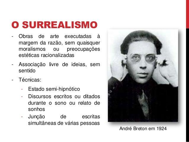 O SURREALISMO- Obras de arte executadas àmargem da razão, sem quaisquermoralismos ou preocupaçõesestéticas racionalizadas-...