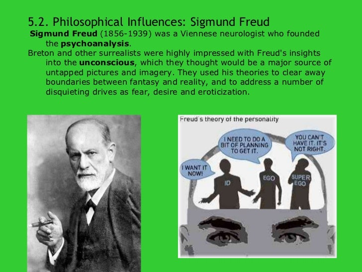 an analysis of dada and surrealism as influence of sigmund freud In 1916 andré breton discovered the theories of sigmund freud and met   surrealism developed out of dadaism (nihilist destruction) and a romantic  construction  the forbidden, and maintaining social relations, influences the  individual and  dalí himself as irrational knowledge based on a delirium of  interpretation.