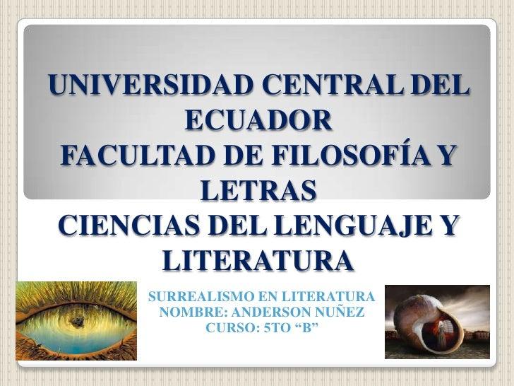 UNIVERSIDAD CENTRAL DEL        ECUADOR FACULTAD DE FILOSOFÍA Y         LETRASCIENCIAS DEL LENGUAJE Y      LITERATURA     S...