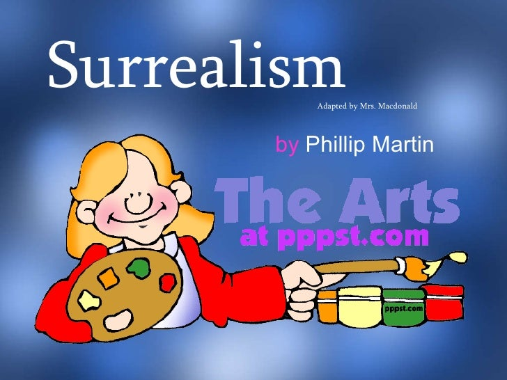 Surrealism Adapted by Mrs. Macdonald by  Phillip Martin