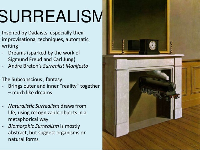 SURREALISMInspired by Dadaists, especially theirimprovisational techniques, automaticwriting- Dreams (sparked by the work ...