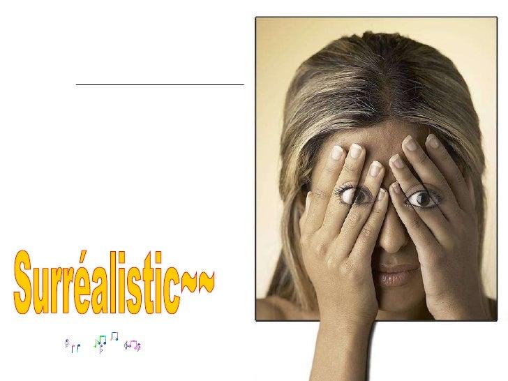 Surréalistic~~