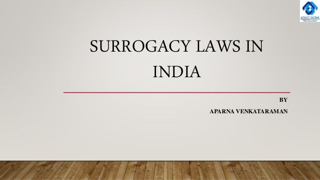 SURROGACY LAWS IN INDIA BY APARNA VENKATARAMAN