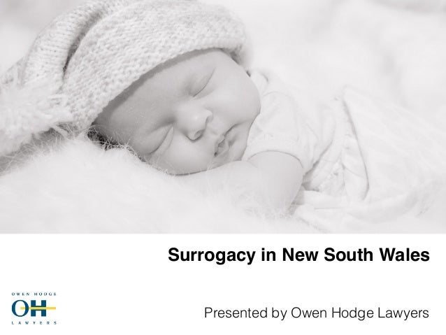 Surrogacy in New South Wales Presented by Owen Hodge Lawyers