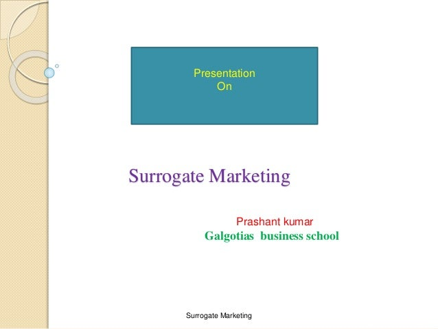surrogate marketing The ban has spawned a generation of surrogate marketing initiatives as  corporations leant to sell without communicating to the consumer.