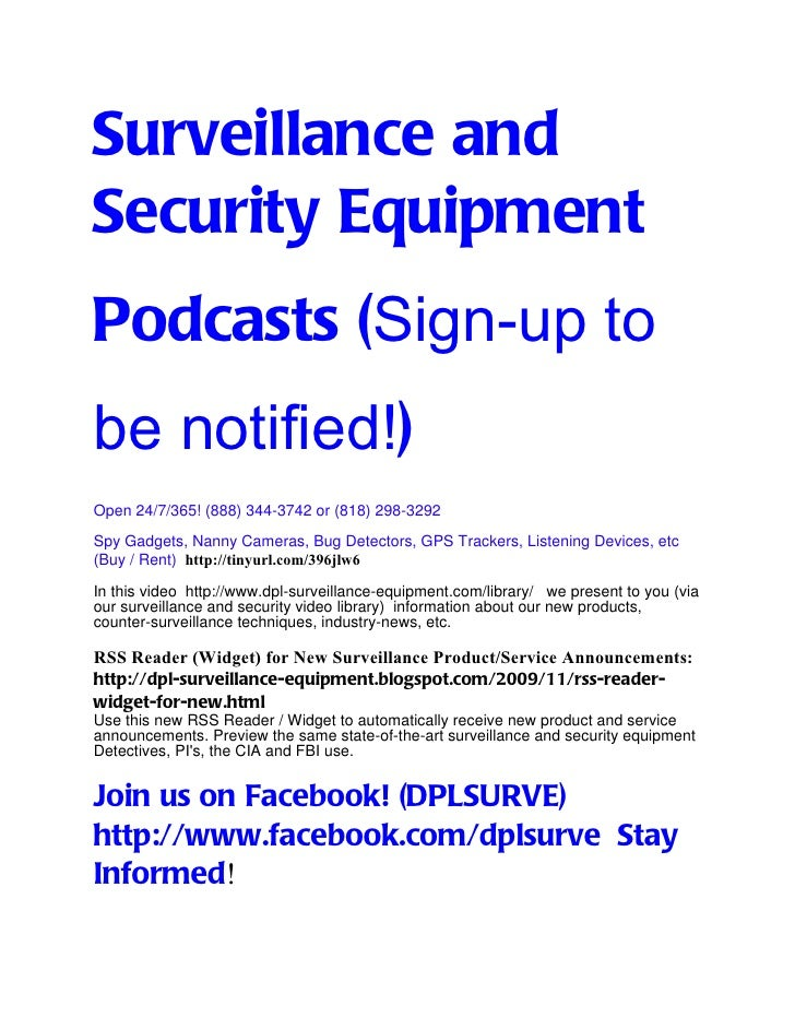 Surveillance andSecurity EquipmentPodcasts (Sign-up tobe notified!)Open 24/7/365! (888) 344-3742 or (818) 298-3292Spy Gadg...