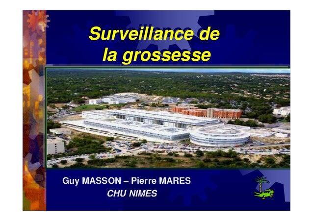 Surveillance de la grossesse Surveillance de la grossesse Guy MASSON – Pierre MARES CHU NIMES