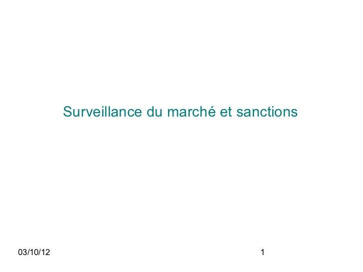 Surveillance du marché et sanctions03/10/12                                1
