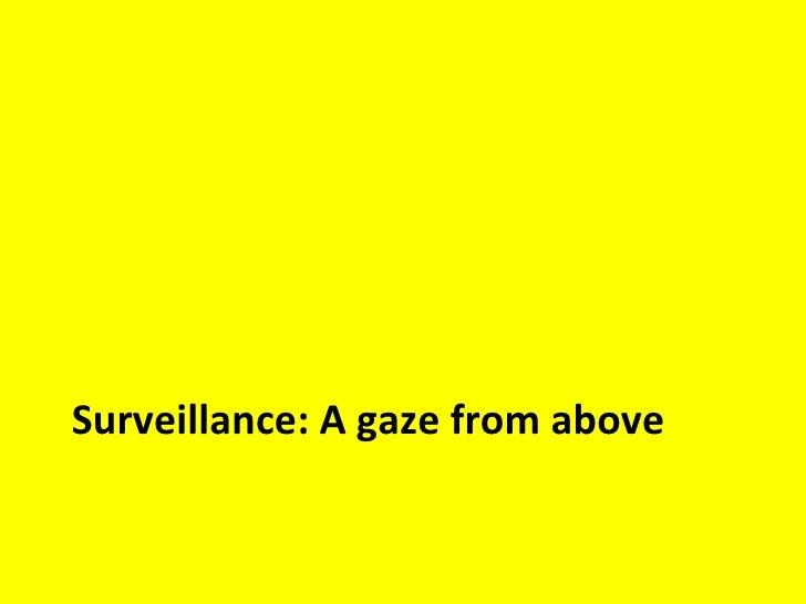 Surveillance: A gaze from above