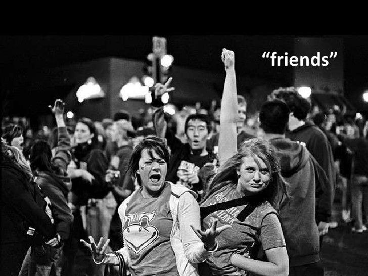 """ friends"""