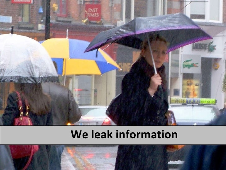 We leak information