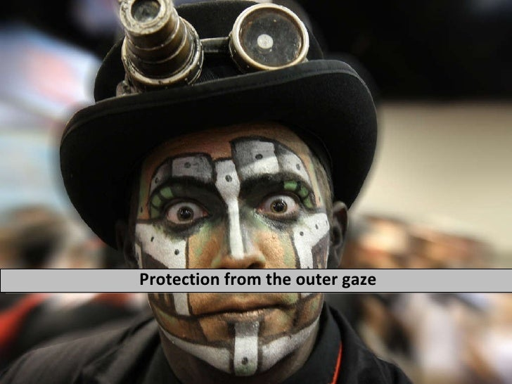 Protection from the outer gaze